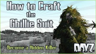 How to Craft a Ghillie Suit in DayZ - Step by Step Guide to Make Every Piece -  PC / PS4 PS5 / Xbox