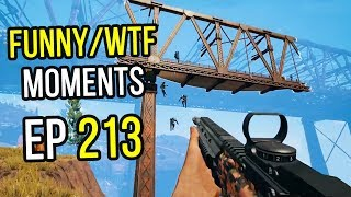 PUBG: Funny & WTF Moments Ep. 213