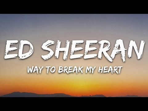 Ed Sheeran & Skrillex  - Way To Break My Heart (Lyrics)