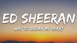 Ed Sheeran & Skrillex  - Way To Break My Heart (Lyrics)
