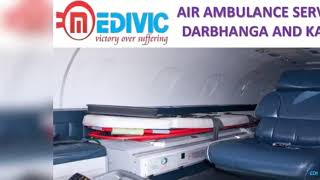 Get Prime and Hi-tech Air Ambulance Service in Darbhanga and Kanpur