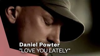 Daniel Powter - Love You Lately (Official Music Video