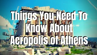 Things You Need To Know About Acropolis of Athens From Patricia Yunghanns
