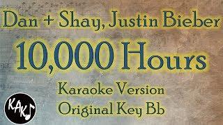 Dan + Shay, Justin Bieber   10,000 Hours Karaoke Instrumental Lyrics Cover Original Key Bb