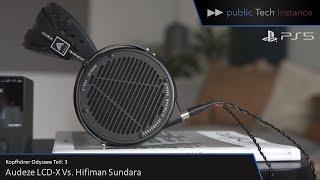 1300 € Kopfhörer Audeze LCD X vs Hifiman Sundara für 350 €   Test   Kopfhörer Odyssee Teil: 3