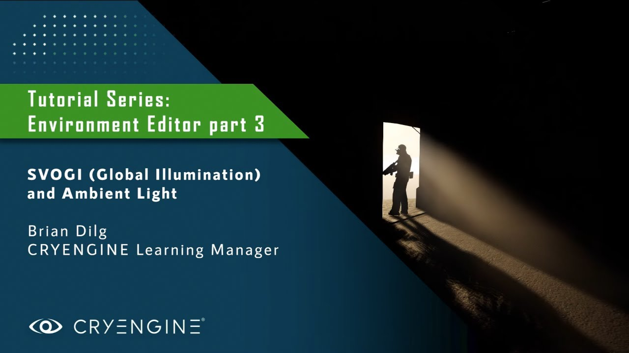 CRYENGINE Environment Editor Tutorial - Part 3: SVOGI and Ambient Lighting