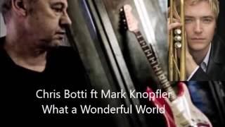 Chris Botti ft Mark Knopfler - What a Wonderful World [by Mery]