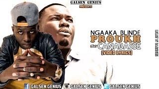 Ngaaka Blindé - Proukh (Feat. Canabasse) (Vidéo Lyrics)