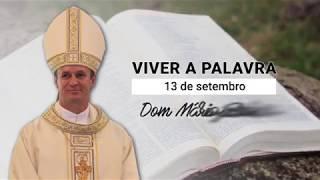O Evangelho do dia com Dom Mário Spaki 13-09-2019