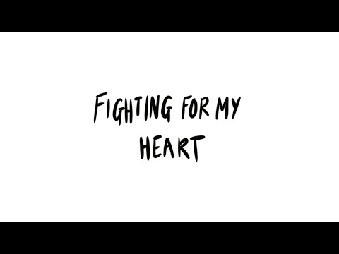Fighting For My Heart