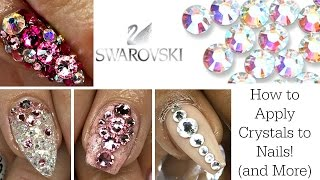 How To Apply Swarovski Crystals To Nails  And More!