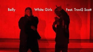 "Belly   ""White Girls (Feat. Travi$ Scott)"""