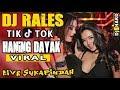 DJ Tik Tok ❗ - OT RALES Sukapindah - Haning Dayak