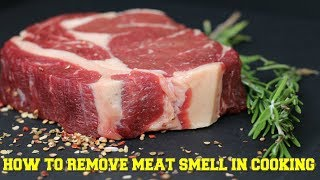 How To Remove Meat Smell (Ways To Remove Bad Smell From Meat)