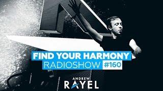 Andrew Rayel - Find Your Harmony Radioshow #160