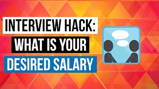 Interview Hack: What Is Your Desired Salary?