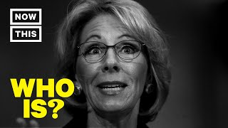 Who Is Betsy DeVos? Narrated by Rose McGowan | NowThis