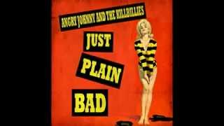 "Angry Johnny And The Killbillies ""Just Plain Bad"""