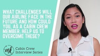 WHAT CHALLENGES WILL THE AIRLINE FACE IN THE FUTURE? | CABIN CREW INTERVIEW Tutorial by Misskaykrizz