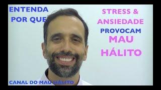STRESS provoca MAU HÁLITO?
