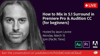 How to Mix 5.1 Surround in Premiere Pro & Audition CC | Adobe Creative Cloud
