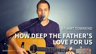 How Deep The Father's Love For Us - Stuart Townend - acoustic cover