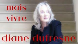 """Diane Dufresne """"Mais Vivre"""""""