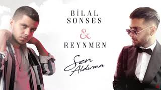 Bilal Sonses & Reynmen   Sen Aldırma