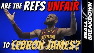 Are The Refs UNFAIR to LEBRON JAMES?