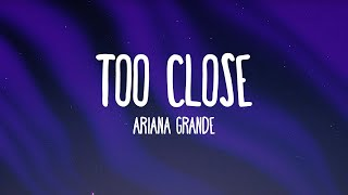 Ariana Grande - Too Close (Audio)