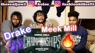 Meek Mill - Going Bad feat. Drake [Official Audio] REACTION!!