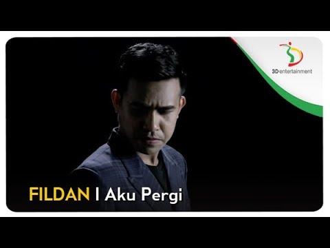 Fildan Aku Pergi Official Video Clip