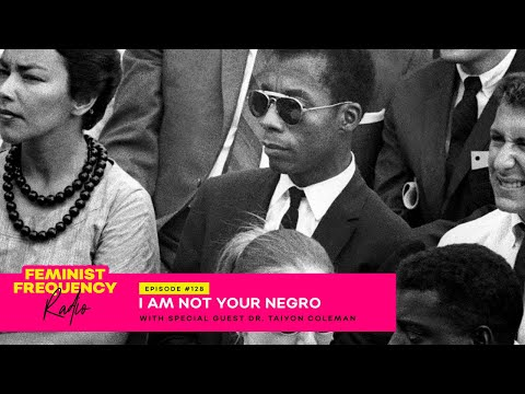 Ebony & Dr Coleman on I AM NOT YOUR NEGRO | James Baldwin, White Supremacy & Police Violence