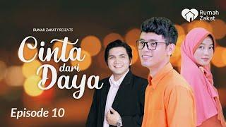 CINTA DARI DAYA Eps 10 - Web Series Ramadhan Bikin Baper