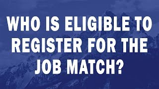 Who is eligible to register for the Job Match?