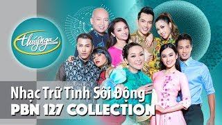 PBN 127   Nhạc Trữ Tình Sôi Động Với Vũ Đạo Hay Nhất