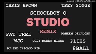 Studio Remix (Schoolboy Q,Chris Brown, Trey Songz, Plies, 8Ball, MJG, Fat Trel, Ugly Money Niche, BJ