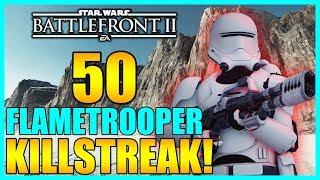 50 Flametrooper Gameplay/Killstreak - Star Wars Battlefront 2