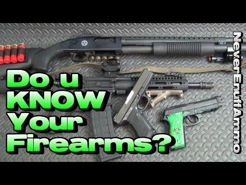 Do u KNOW Your Firearms?