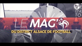 LE MAG DU DISTRICT #Episode 6