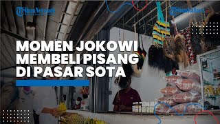 Momen Presiden Jokowi Membeli Empat Sisir Pisang di Pasar Sota Merauke, Papua Setelah Resmikan PLBN