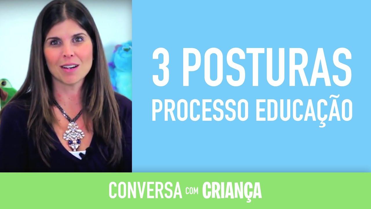 3 Posturas no Processo de Educação - Versão Resumida | Psicóloga Infantil Daniella Freixo de Faria