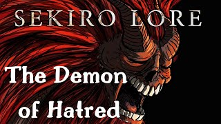 Sekiro Lore | The Demon of Hatred