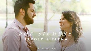 Harold y Elena – Por siempre (Videoclip Oficial)