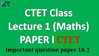 CTET Maths-1 || बेसिक गणित-1 || Maths for All TET exams|| By DK gupta