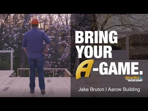 Jake Bruton of Aarow Building | Bring Your A-Game | AdvanTech subfloor assembly