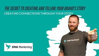 The Secret to Creating & Telling Your Brands Story