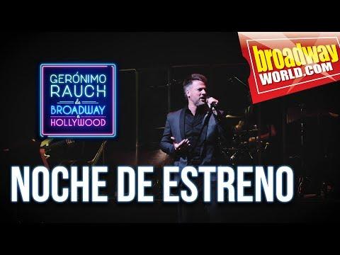 Gerónimo Rauch - De Broadway A Hollywood - Noche de Estreno