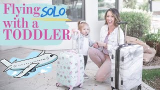 HOW TO FLY WITH A TODDLER SOLO / Tips and Tricks for airplane travel with kids by yourself!!