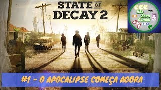State of Decay 2  #1 - O Apocalipse começa agora